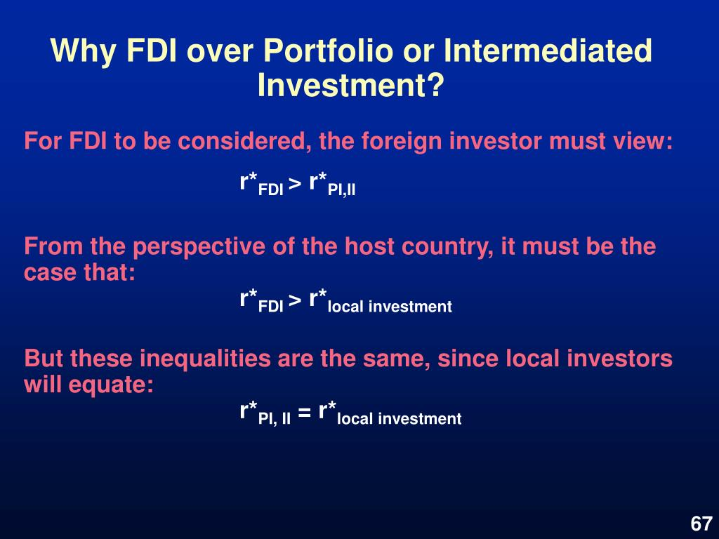 Why FDI over Portfolio or Intermediated Investment?
