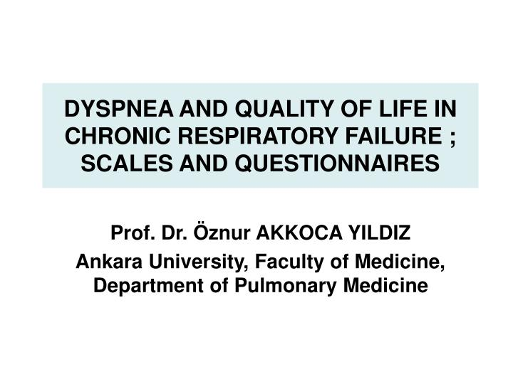 dyspnea and quality of life in chronic respiratory failure scales and questionnaires n.