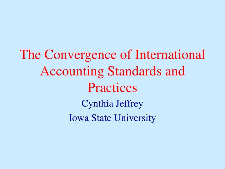 the convergence of international accounting standards and practices n.