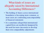 what kinds of issues are allegedly raised by international accounting differences