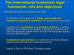 the international investment legal framework role and objectives