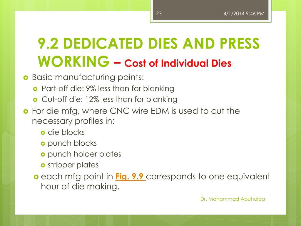 9.2 DEDICATED DIES AND PRESS WORKING