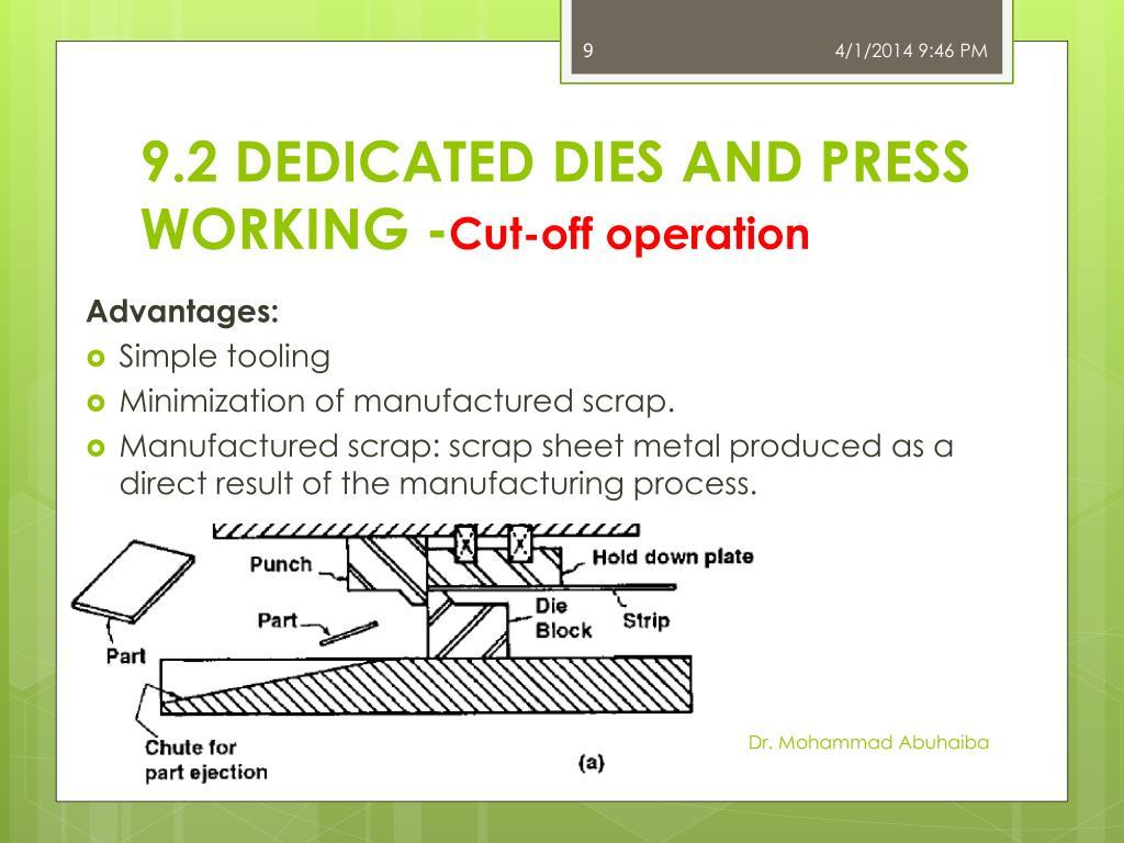 9.2 DEDICATED DIES AND PRESS WORKING -