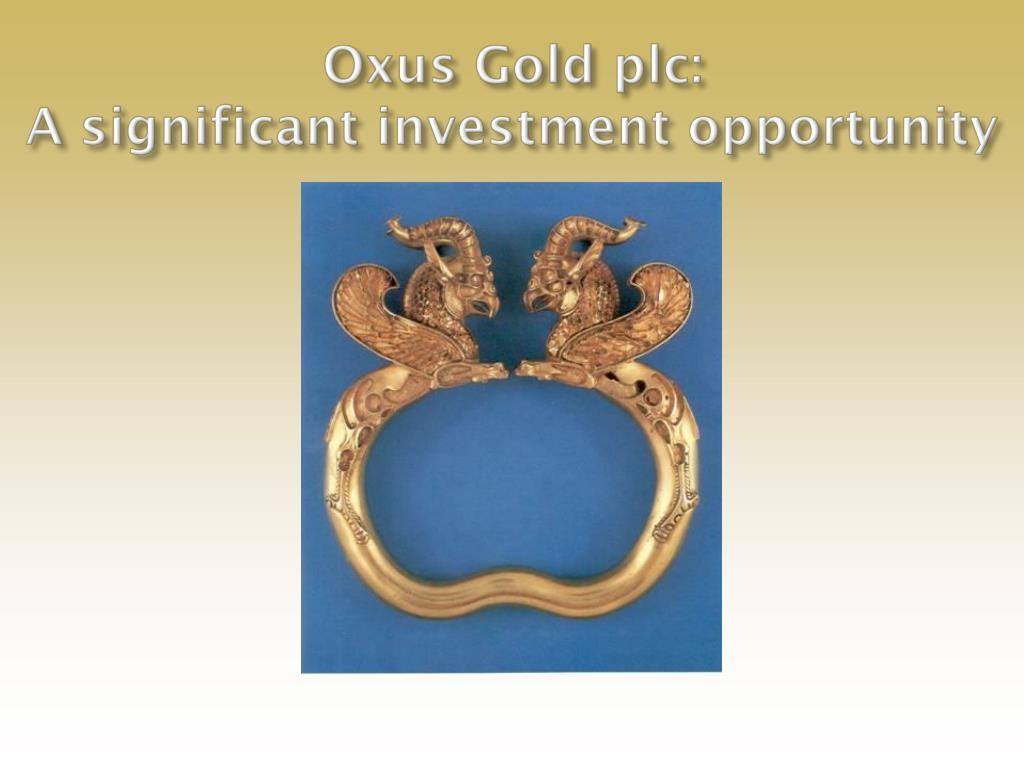 Oxus Gold plc: