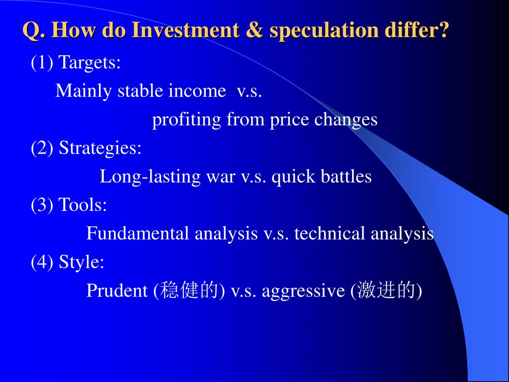 Q. How do Investment & speculation differ?