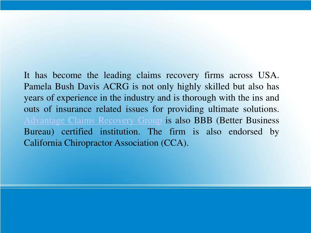 It has become the leading claims recovery firms across USA. Pamela Bush Davis ACRG is not only highly skilled but also has years of experience in the industry and is thorough with the ins and outs of insurance related issues for providing ultimate solutions.