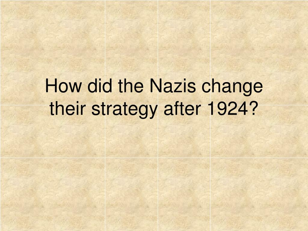 how did the nazis change their strategy after 1924 l.