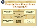 financial trust using a letter of credit l c
