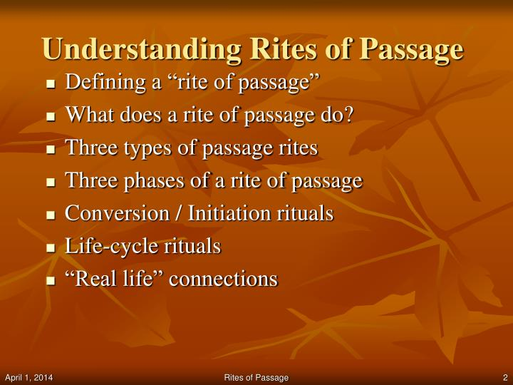 the different rites of passage and its effect on a persons live Rites of passage training pre-requisite: all applicants are asked to first complete tanishka's red tent facilitator online course to ensure all attendees have a thorough foundation in group facilitation techniques, how to create sacred space, energetic preparation, boundaries & much more.