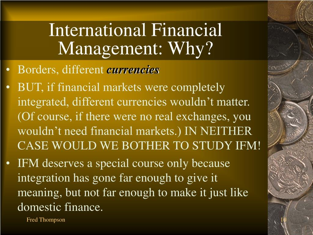 International Financial Management: Why?