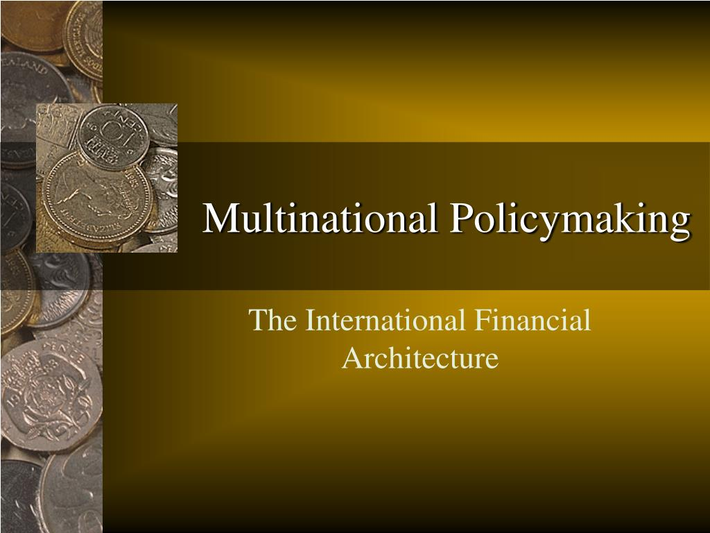 Multinational Policymaking