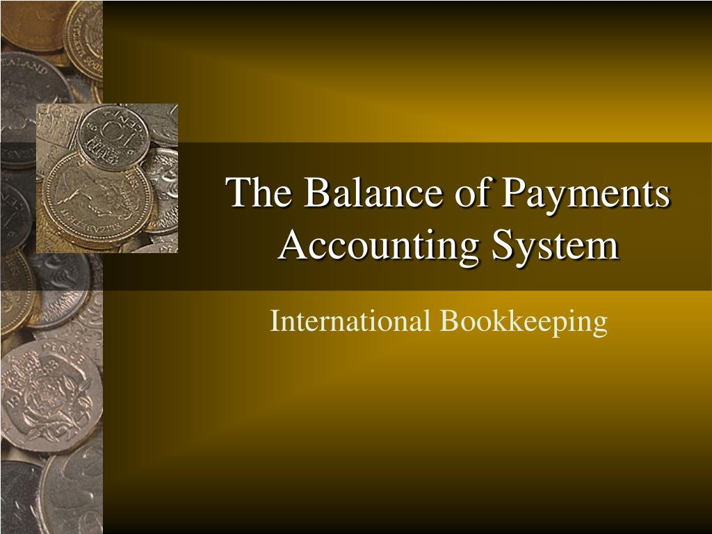 The Balance of Payments Accounting System