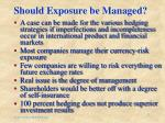 should exposure be managed
