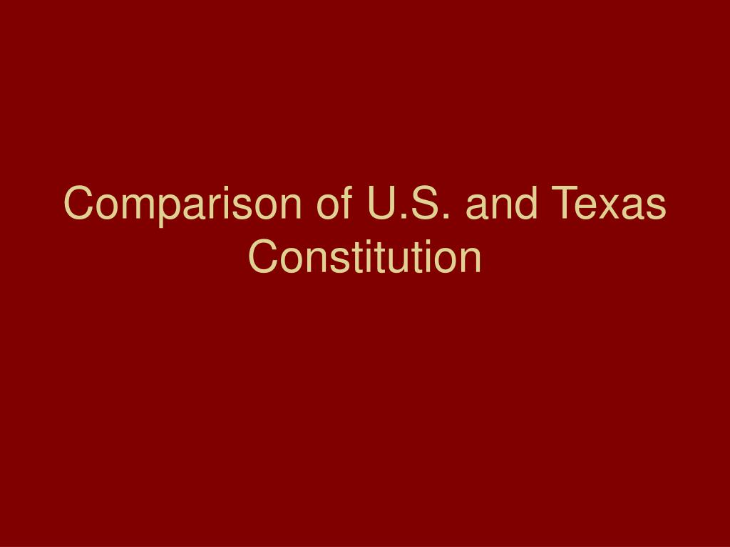comparison of u s and texas constitution l.