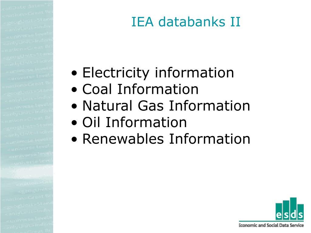 IEA databanks II
