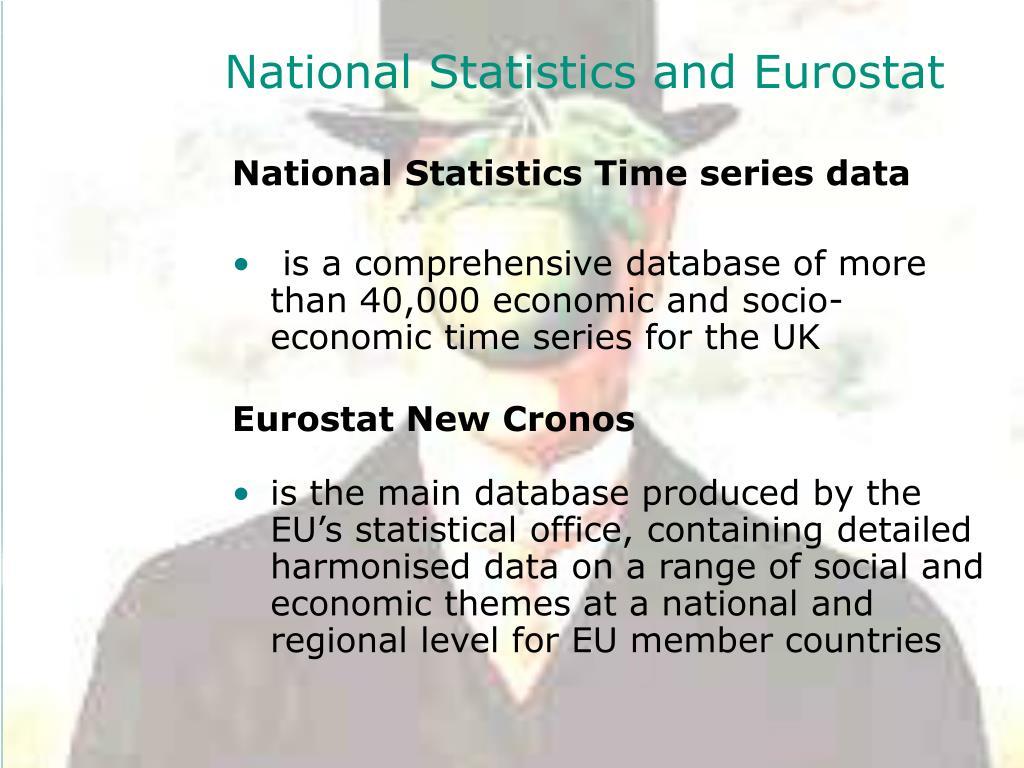 National Statistics and Eurostat
