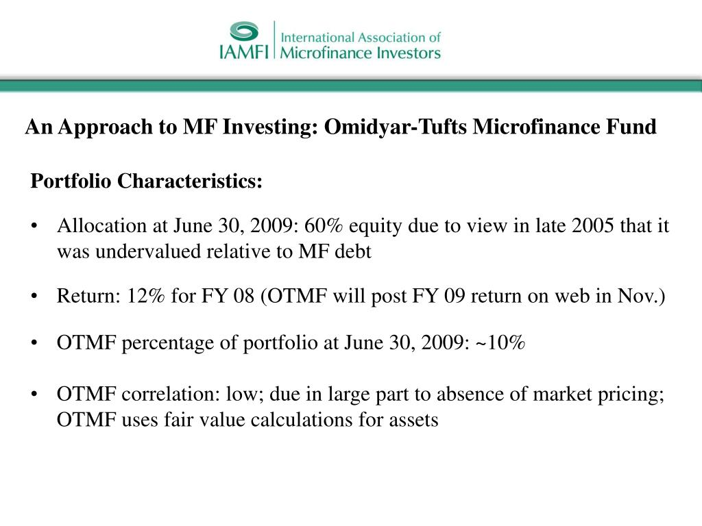 An Approach to MF Investing: Omidyar-Tufts Microfinance Fund