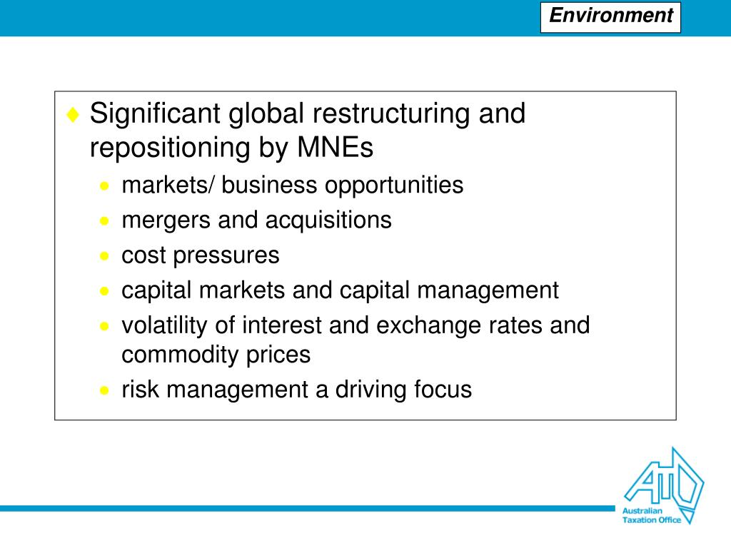Significant global restructuring and repositioning by MNEs