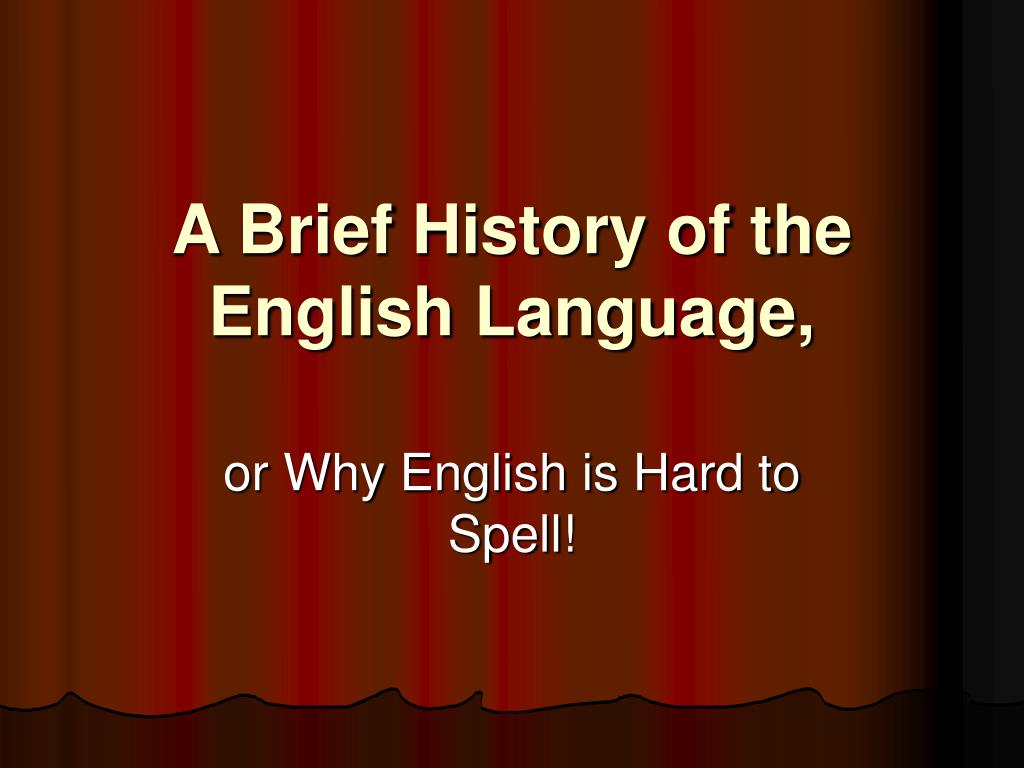an analysis and a brief history of the effect of technology on english language Essays pleae do not hand in any of these essays as your own work, as we do not condone plagiarism if you do use any of these free essays as source material for your own work, then remember to reference them correctly.