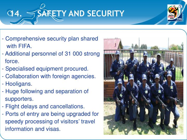 14.      SAFETY AND SECURITY