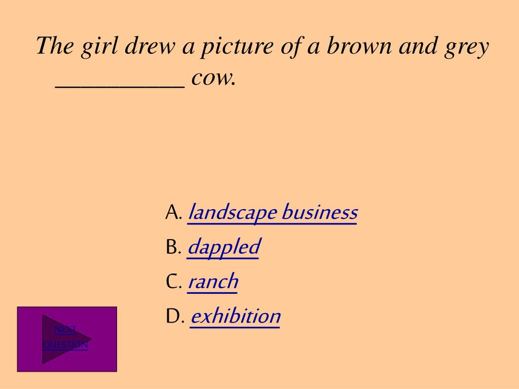 The girl drew a picture of a brown and grey __________ cow.