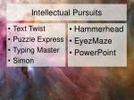 intellectual pursuits