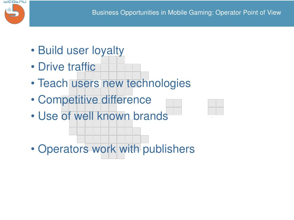 Business Opportunities in Mobile Gaming: Operator Point of View