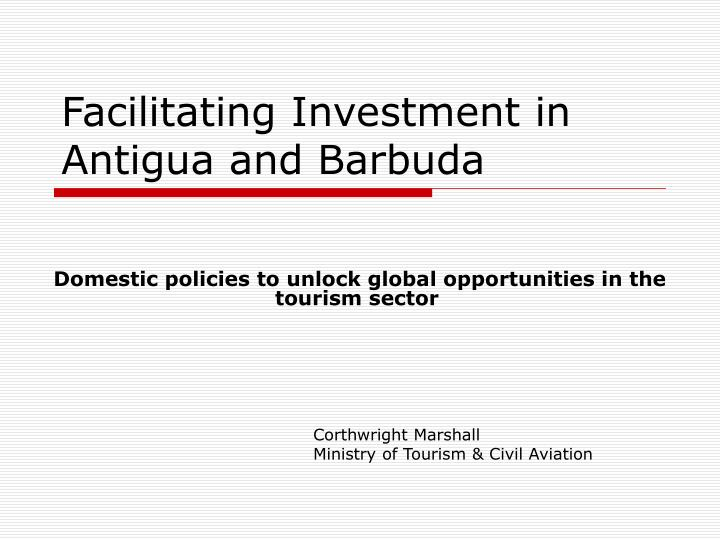 facilitating investment in antigua and barbuda n.