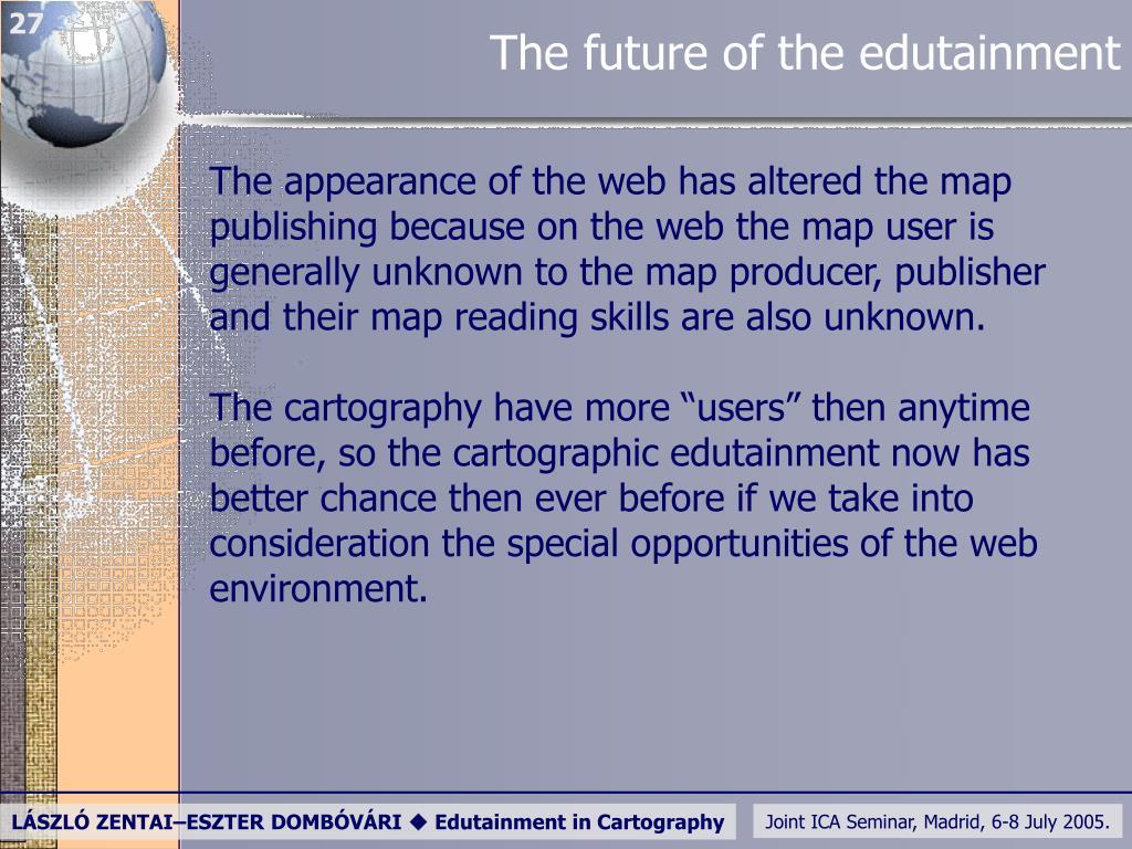 The future of the edutainment