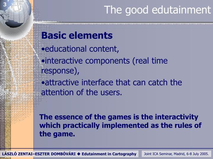 The good edutainment