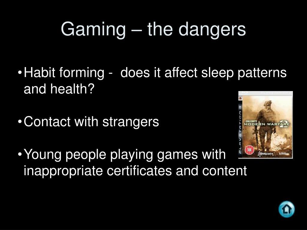 Gaming – the dangers