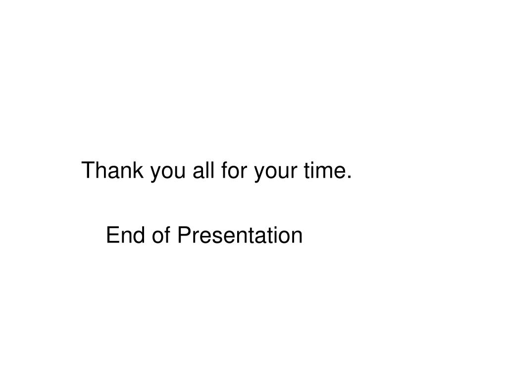 Thank you all for your time.