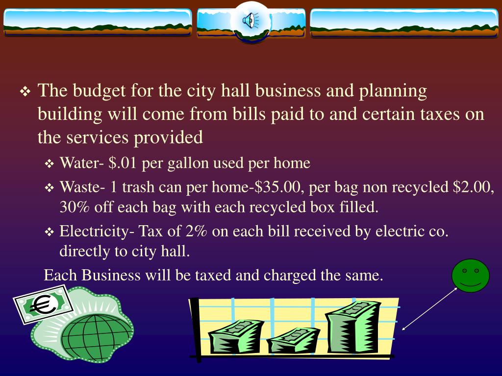 The budget for the city hall business and planning building will come from bills paid to and certain taxes on the services provided