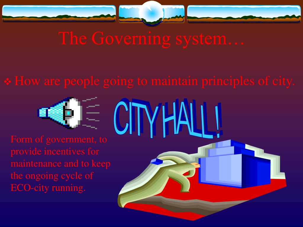 The Governing system…