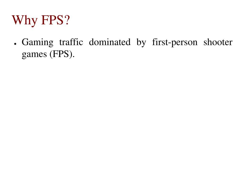 Why FPS?