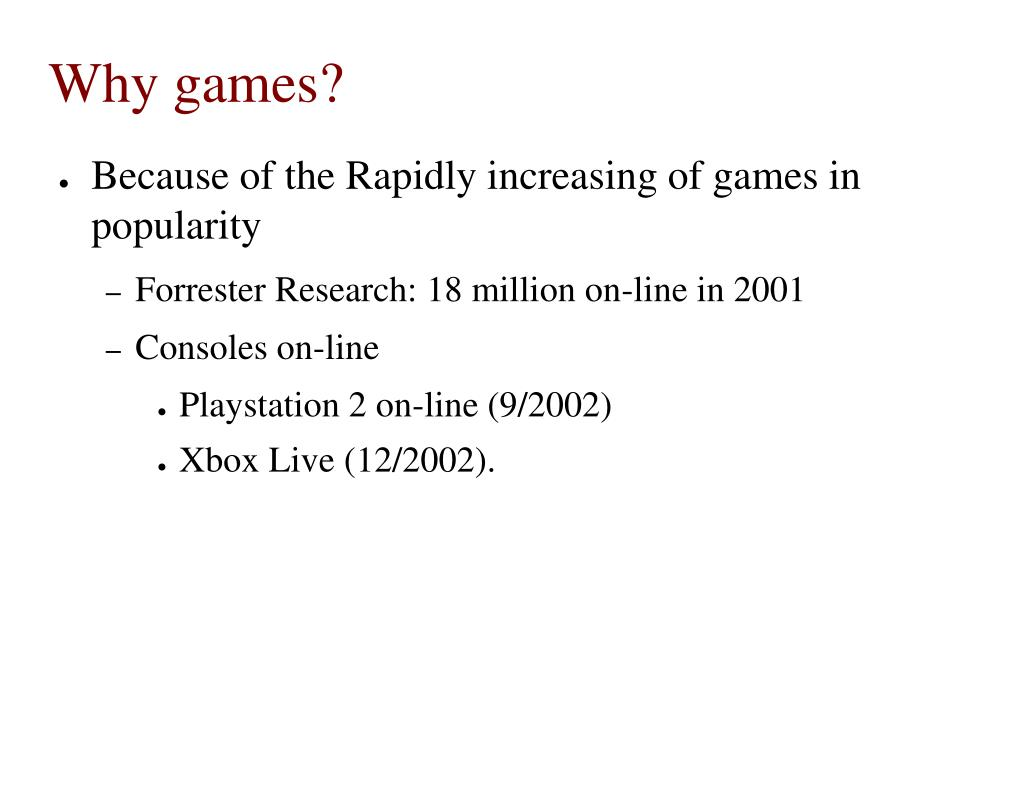 Why games?