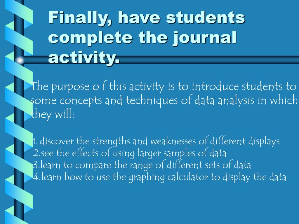 Finally, have students complete the journal activity.
