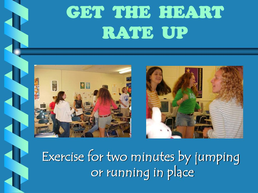 GET  THE  HEART  RATE  UP