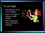 to cut sugar
