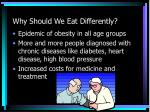 why should we eat differently