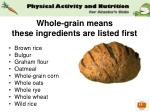 whole grain means these ingredients are listed first