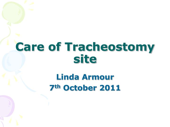 care of tracheostomy site n.
