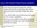 how is the password reset process changing