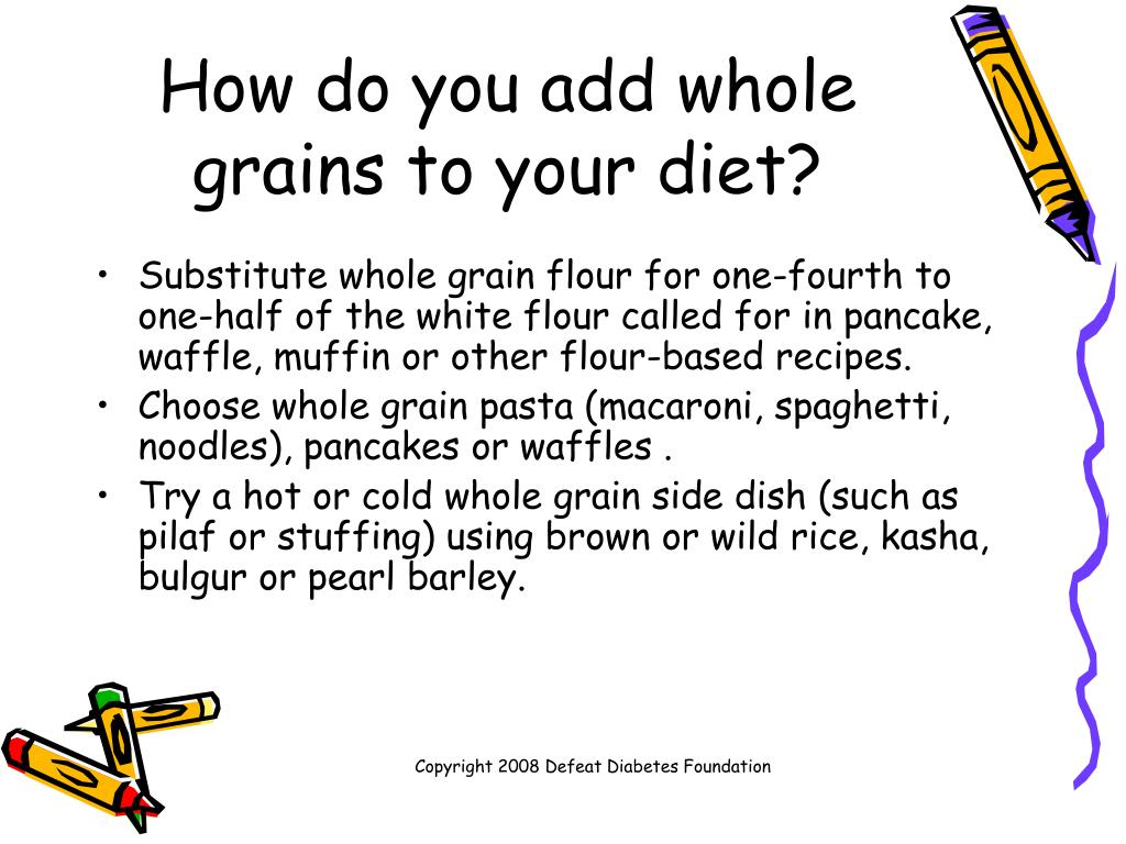 How do you add whole grains to your diet?