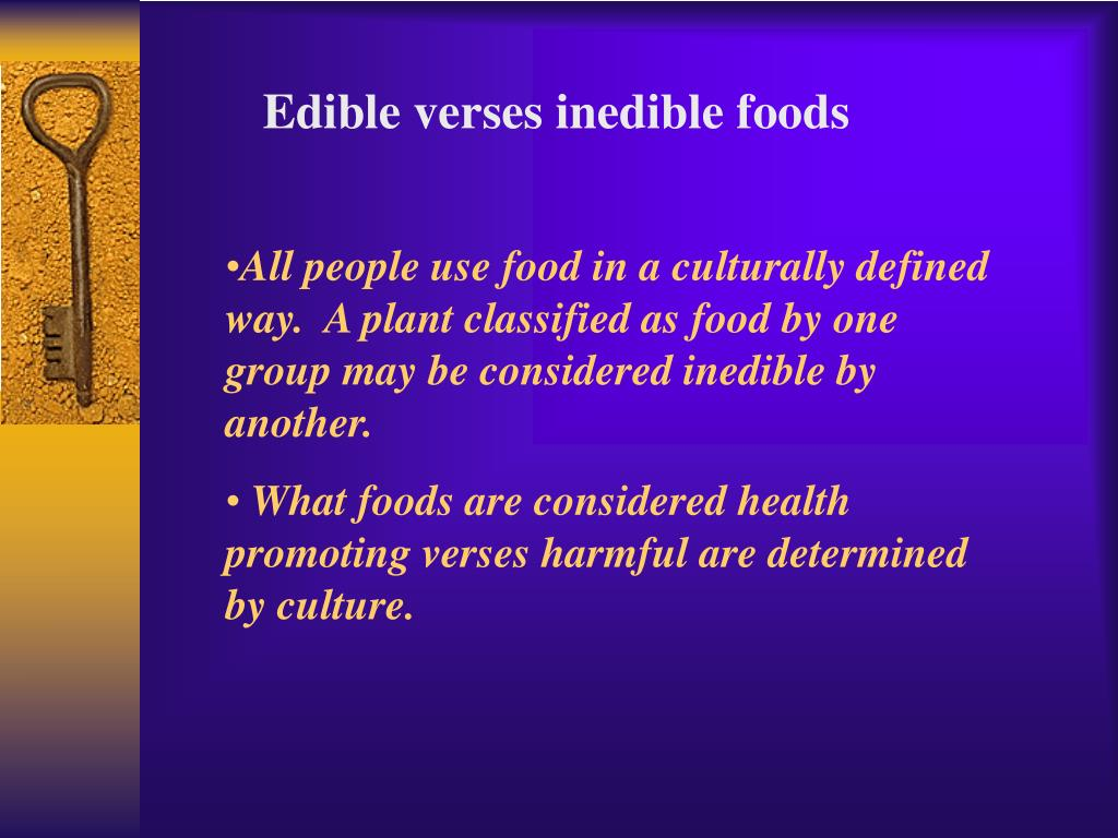Edible verses inedible foods