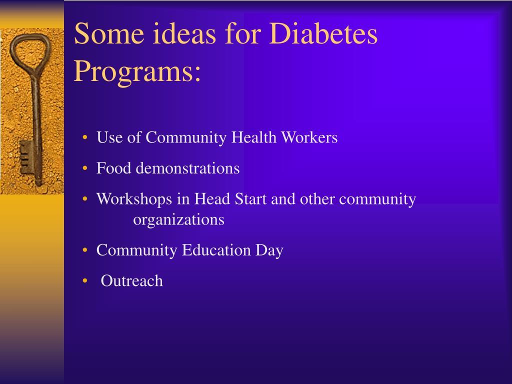 Some ideas for Diabetes Programs: