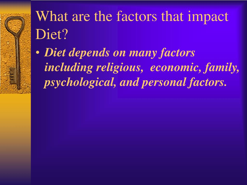 What are the factors that impact Diet?