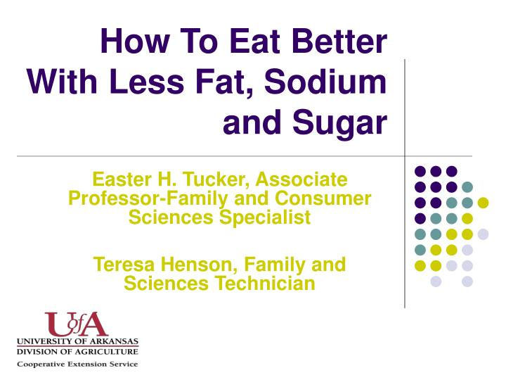 How to eat better with less fat sodium and sugar