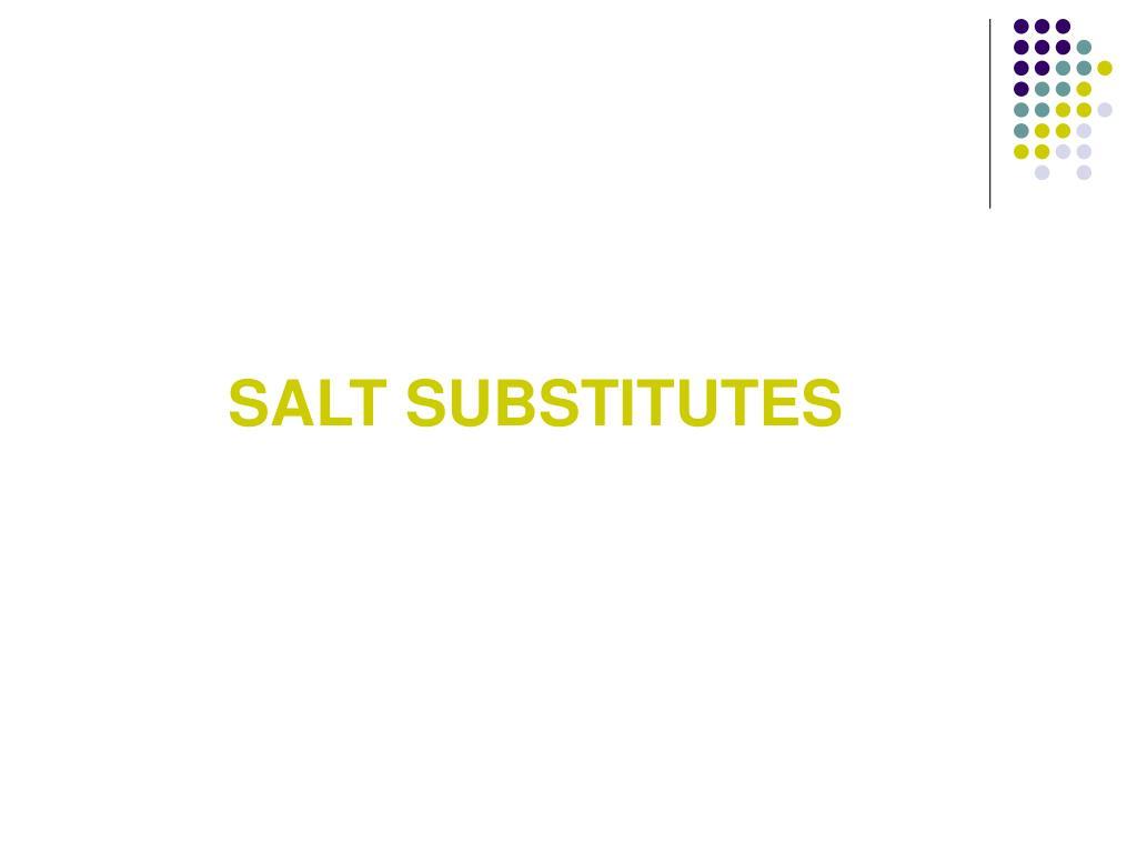 SALT SUBSTITUTES
