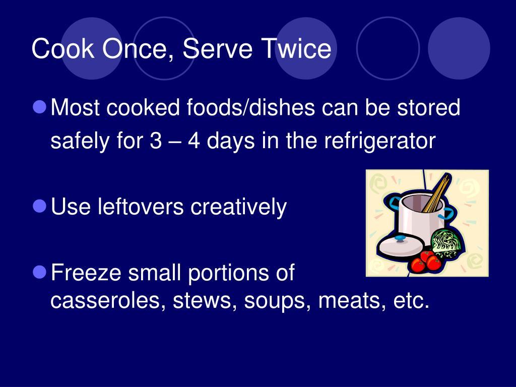 Cook Once, Serve Twice